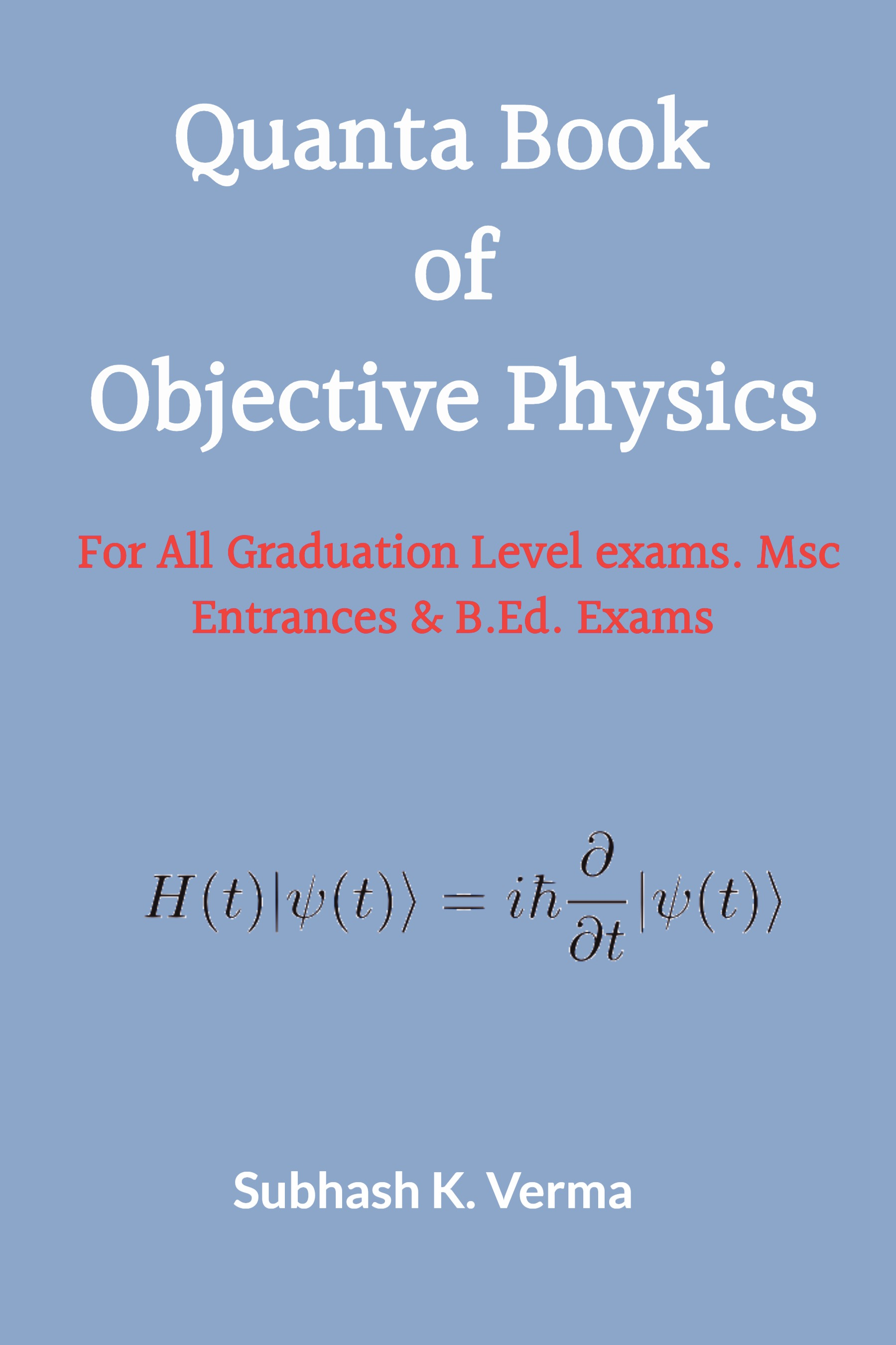 Objective Physics for All Graduation Level Exams & MSc