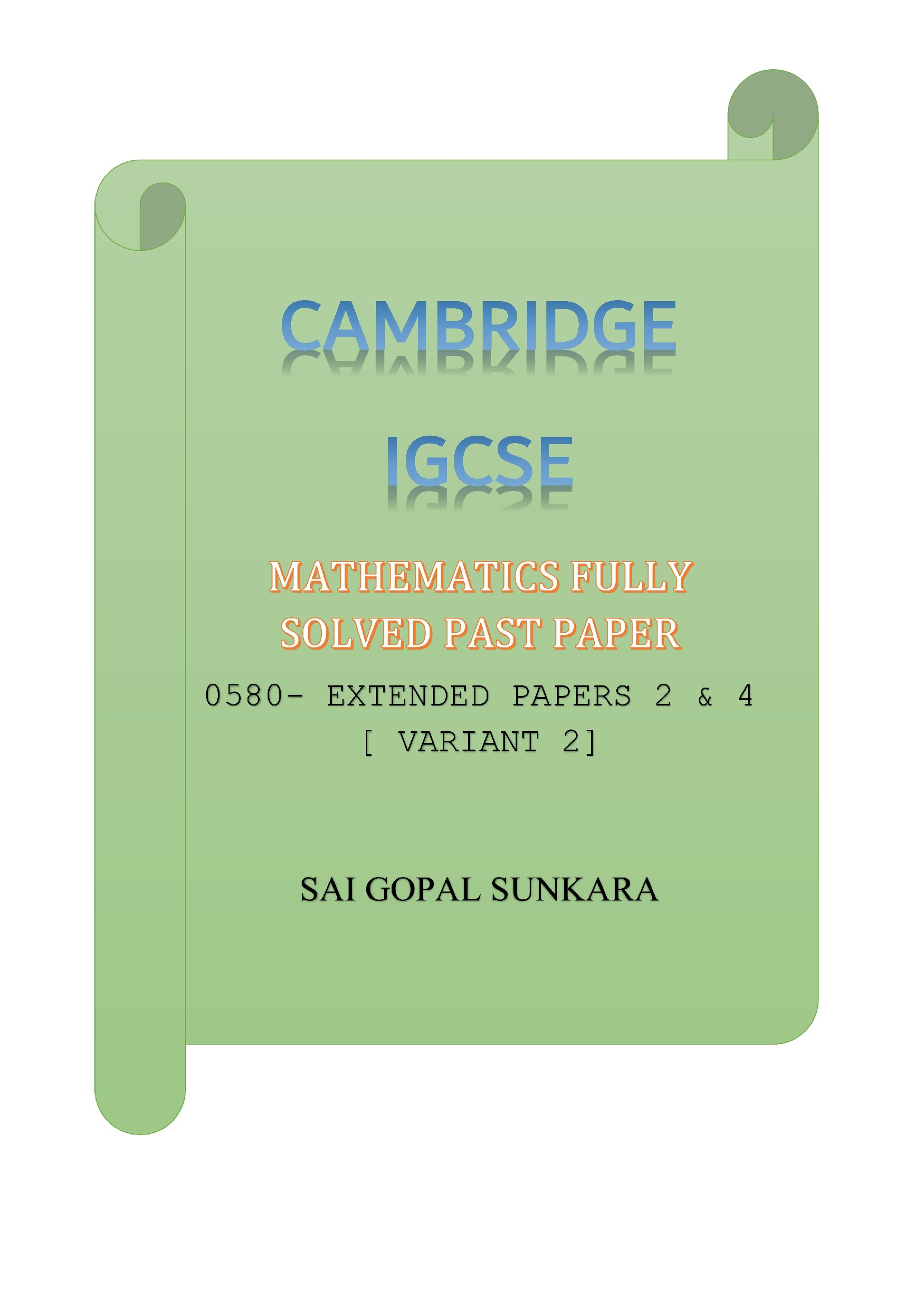 CAMBRIDGE IGCSE MATH FULLY SOLVED PAST PAPERS -EXTENDED