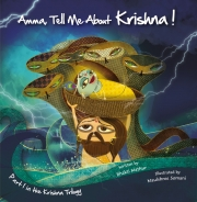 Amma, Tell me about Krishna! (Part 1 in the Krishna Trilogy)