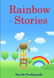 Rainbow of Stories by Sarah Deshpande