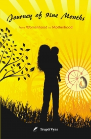 Journey of 9ine Months - from womanhood to motherhood