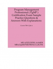Program Management Professional ( PgMP ) Certification Exam Sample Practice Questions & Answers With Explanations  (eBook)