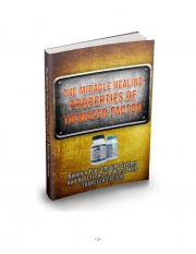 The Miracle Healing Properties Of TRANSFER FACTOR (eBook)