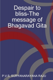 Despair to bliss-The message of Bhagavad Gita