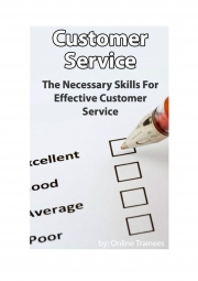 Customer Service Course - Necessary Skills For Effective Customer Service (eBook)