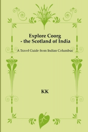 Explore Coorg - the Scotland of India