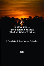 Explore Coorg - the Scotland of India (Black & White Edition)