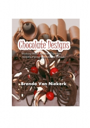 Chocolate Designs – Working With Chocolate Transfers, Stencils, Piping, Runouts And Threads (e-book)