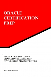Study Guide for 1Z0-050: Oracle Database 11g: New Features for Administrators