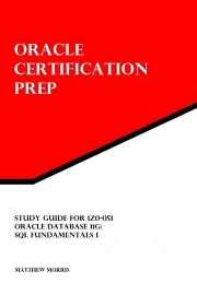 Study Guide for 1Z0-051: Oracle Database 11g: SQL Fundamentals I