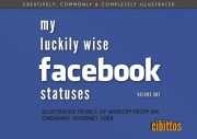 My Luckily Wise Facebook Statuses - Volume One (eBook)