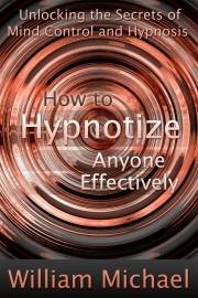How to Hypnotize Anyone Effectively (eBook)