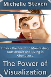 Unlock the Secret to Manifesting Your Desires and Living in Abundance (eBook)