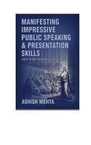 Manifesting Impressive Public Speaking  and Presentation Skills (eBook)