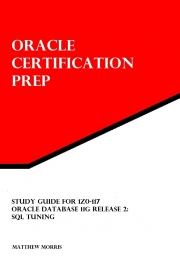 Study Guide for 1Z0-117: Oracle Database 11g Release 2: SQL Tuning