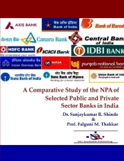 A Comparative Study of the NPA of Selected Public and Private Sector Banks in India