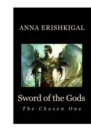 Sword of the Gods:  The Chosen One (eBook)