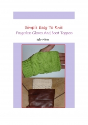 Simple Easy To Knit Fingerless Gloves And Boot Toppers (eBook)