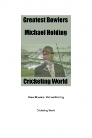 Greatest Bowlers: Michael Holding (eBook)