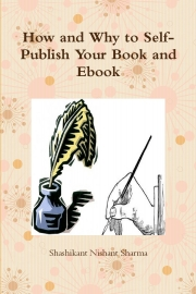 How and Why to SelfPublish Your Book and Ebook