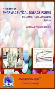 A TEXT BOOK OF PHARMACEUTICAL DOSAGE FORMS: EVALUATION TESTS & PROBLEMS.