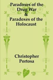 Paradoxes of the Drug War & Paradoxes of the Holocaust