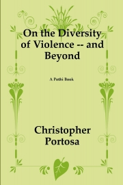 On the Diversity of Violence -- and Beyond