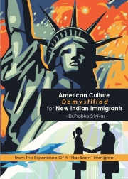 American Culture Demystified for New Indian Immigrants (eBook)
