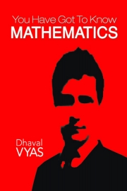 You Have Got To Know Mathematics