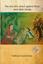 The one who stood against Shiva and other stories