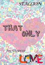 That Only, the Story of Love