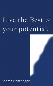 Live the Best of your potential.