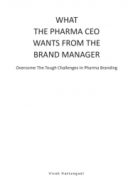 What The Pharma CEO Wants From The Brand Manager  (eBook)
