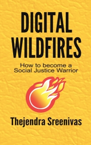 Digital Wildfires - How to Become a Social Justice Warrior