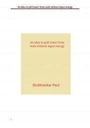 An idea to pull water from wale without input energy (eBook)