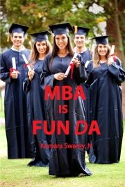 MBA is FUN DA