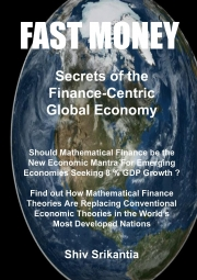 FAST MONEY : Secrets of the Finance-Centric Global Economy