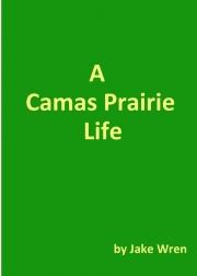 A Camas Prairie Life