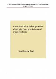 A mechanical model to generate electricity from gravitation and magnetic force (eBook)