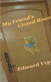 My Friend's Closed Room