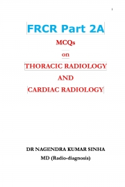 FRCR PART 2A,MCQs on Thoracic Radiology and Cardiac Radiology (eBook)