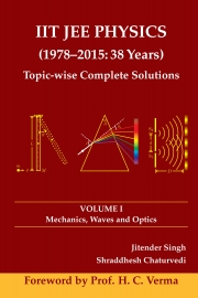 IIT JEE PHYSICS (1978-2015: 38 Years) Volume I: Mechanics, Waves and Optics