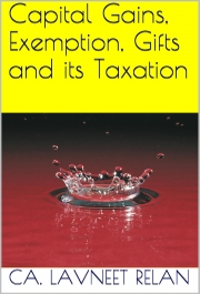 Capital Gains, Exemption, Gifts and its Taxation (eBook)
