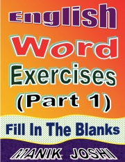 English Word Exercises (Part 1) : Fill In the Blanks (eBook)