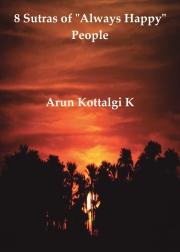 "8 Sutras of ""Always Happy"" People !!"