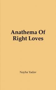 Anathema Of Right Loves