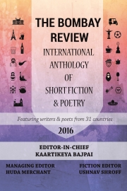 The Bombay Review: International Anthology of Short Fiction & Poetry 2016 (Paperback)