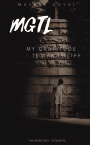 MGTL - My Gratitude Towards Life from Mayank Goyal