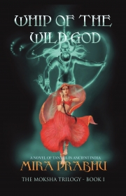 Whip Of The Wild God (The Moksha Trilogy #1)