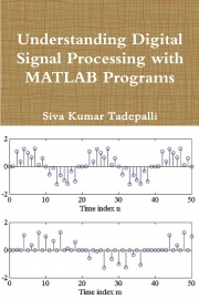 Understanding Digital Signal Processing with MATLAB Programs